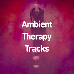 Ambient Therapy Tracks