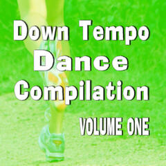 Down Tempo Dance Compilation, Vol. 1 (Special Edition)
