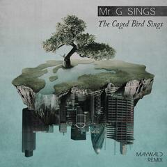 The Caged Bird Sings (Maywald Remix)