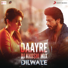 "Daayre (DJ Khushi Mix) [From ""Dilwale""]"