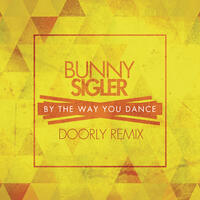 By The Way You Dance (Doorly Remix)