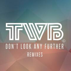 Don't Look Any Further (Remixes)