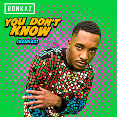 You Don't Know (Bonkaz)
