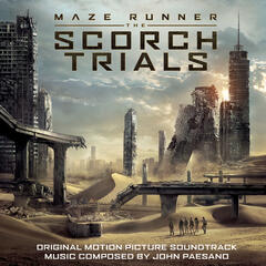 Maze Runner - The Scorch Trials (Original Motion Picture Soundtrack)