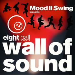 Mood II Swing pres. Wall of Sound