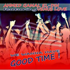 We Wanna Have Good Time