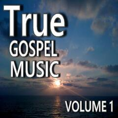True Gospel Music, Vol. 1
