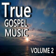 True Gospel Music, Vol. 2