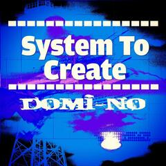 System To Create