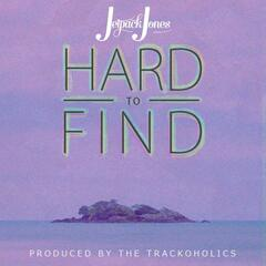 Hard to Find (feat. Jetpack Jones)