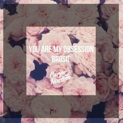 You Are My Obsession