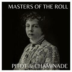 The Masters Of The Roll - Pitot & Charminade