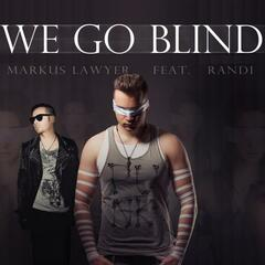 We go blind