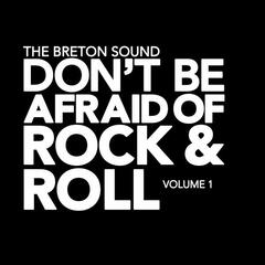 Don't Be Afraid of Rock & Roll Vol. 1