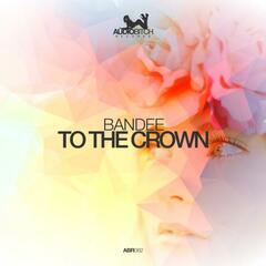 To The Crown
