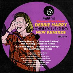 Command & Obey (feat. Debbie Harry) New Remixes