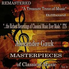 Alexander Gauk - Masterpieces of Classical Music Remastered, Vol. 6