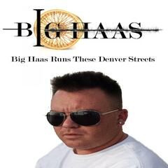 Big Haas Runs These Denver Streets