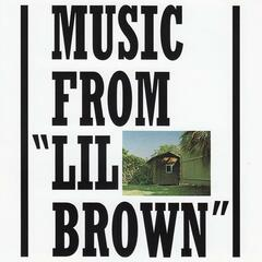 "Music From ""Lil Brown"""