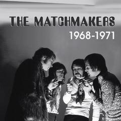 The Matchmakers – 1968-1971