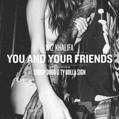 You And Your Friends (feat. Snoop Dogg & Ty Dolla $ign)