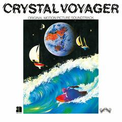 Crystal Voyager (Original Motion Picture Soundtrack)