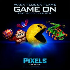 "Game On (feat. Good Charlotte) [from ""Pixels - The Movie""]"