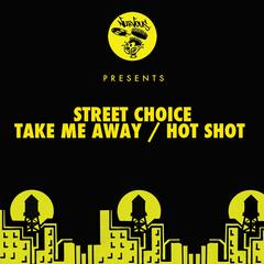 Take Me Away / Hot Shot