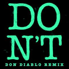 Don't (Don Diablo Remix)