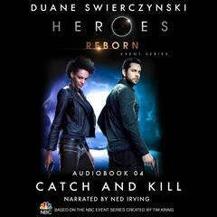 Heroes Reborn: Official TV Tie-In Series, Audiobook 4: Catch and Kill