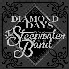 Diamond Days - The Best Of The Steepwater Band 2006-2014