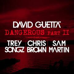 Dangerous Part 2 (feat. Trey Songz, Chris Brown & Sam Martin)