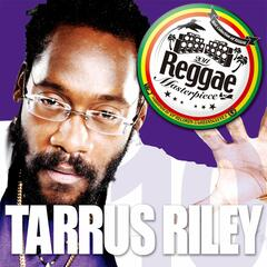 Reggae Masterpiece: Tarrus Riley 10