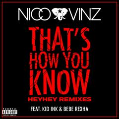 That's How You Know (feat. Kid Ink & Bebe Rexha) [HEYHEY Remixes]