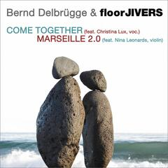Come Together / Marseille 2.0