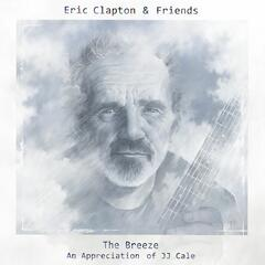 Eric Clapton & Friends - The Breeze (An Appreciation of JJ Cale)