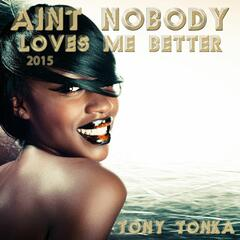 Ain't Nobody [Loves Me Better] 2015