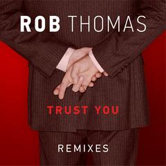 Trust You (Remixes)