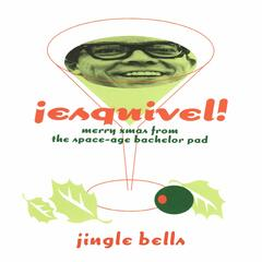 Jingle Bells (Greetings from Esquivel!)