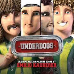 Underdogs (Original Motion Picture Soundtrack)