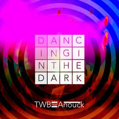 Dancing In the Dark (feat. Anouk)