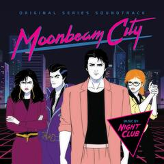 Moonbeam City (Original Series Soundtrack)