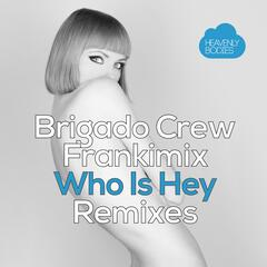 Who Is Hey Remixes