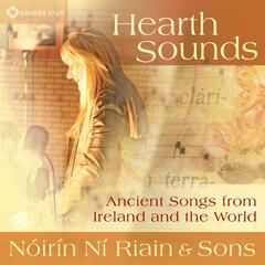Hearth Sounds: Ancient Songs from Ireland and the World