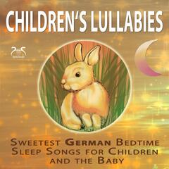 Children's Lullabies - Sweetest German Bedtime Sleep Songs for Children and the Baby