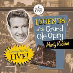 Legends of the Grand Ole Opry: Marty Robbins Sings His Hits