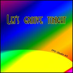Let's Groove Tonight