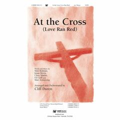 At the Cross (Love Ran Red) [Downloadable Choral Trax]