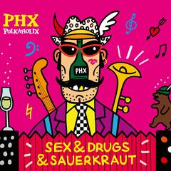 Sex, Drugs & Sauerkraut