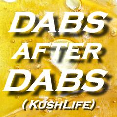 Dabs After Dabs (KushLife) [feat. Skeem Savik]